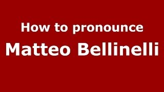 How to pronounce Matteo Bellinelli (Italian/Italy)  - PronounceNames.com