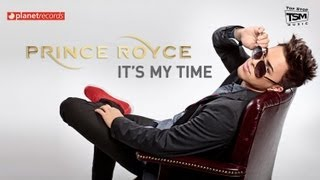 PRINCE ROYCE - It's My Time (Official Web Clip) 8/7/13