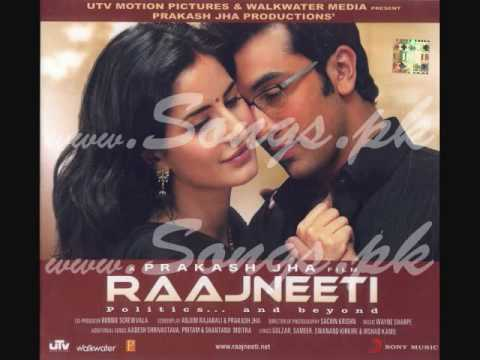 MORA PIYA - RAJNEETI FULL SONG - HD AUDIO