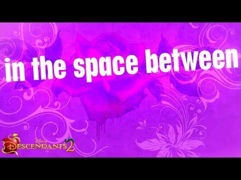 Space Between | Lyric Video | Descendants 2