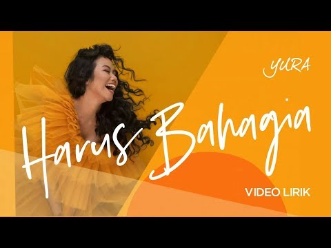 YURA YUNITA - Harus Bahagia (Official Lyric Video)