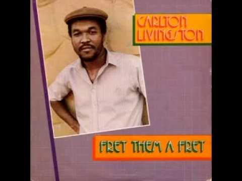 Carlton Livingston Fret Them A Fret