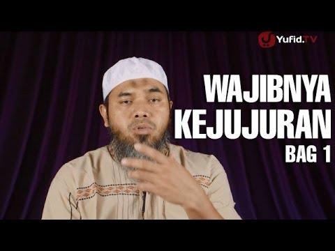 Serial Wasiat Nabi (11): Wajibnya Kejujuran Bag 1 - Ustadz Afifi Abdul Wadud
