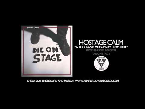 Hostage Calm - A Thousand Miles Away From Here