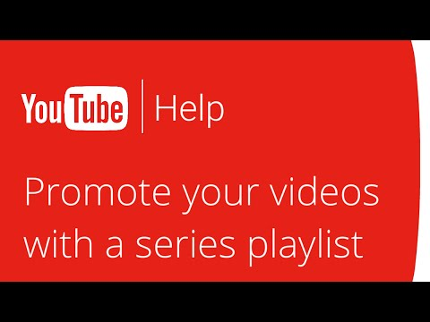 Promote your videos with a series playlist