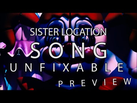 SISTER LOCATION SONG Unfixable PREVIEW   DAGames