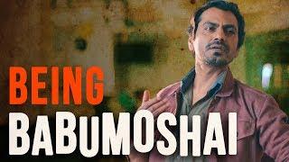 Being Babumoshai Ft. Nawazuddin Siddiqui   Being Indian