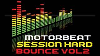 MOTORBEAT SESSION HARD BOUNCE  2