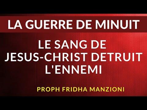GUERRE DE MINUIT I LE SANG DE JESUS-CHRIST BY PROPHETESSE FRIDHA DEBORAH