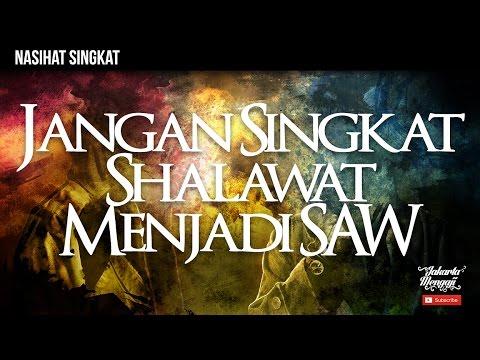 Nasihat Singkat : Jangan Singkat Shalawat Menjadi SAW - Ustadz Dr. Syafiq Riza Basalamah, MA.