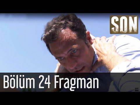 Son - Son 24. Bölüm Fragmanı