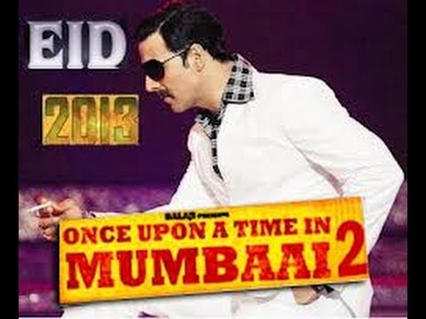 Once Upon A Time In Mumbaai Dobara - Gaanacom