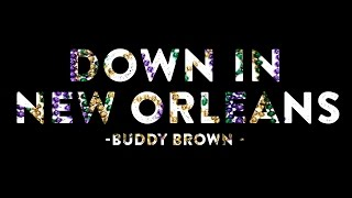 Buddy Brown Down In New Orleans