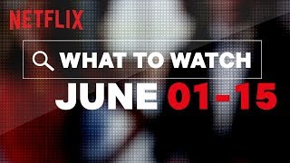 New on Netflix US | June | Netflix