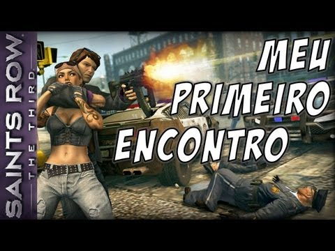 Saints Row The Third - Meu Primeiro Encontro
