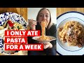 I Only Ate Pasta For A Week!