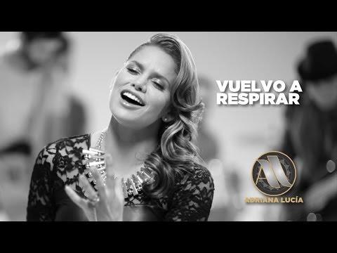 Vuelvo a Respirar - Adriana Lucia (Oficial)
