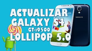 Como ACTUALIZAR Galaxy S4 Android LOLLIPOP 5.0.1 (OFFICIAL)