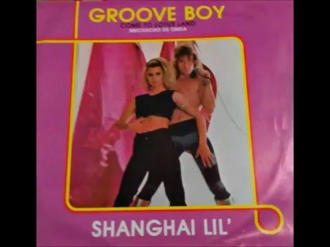 SHANGHAI LIL' - GROOVE BOY (COME TO LOTUS LAND, VOCAL, INSTRUMENTAL 1986)