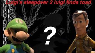 Luigi's sleepover 2(Luigi finds toad