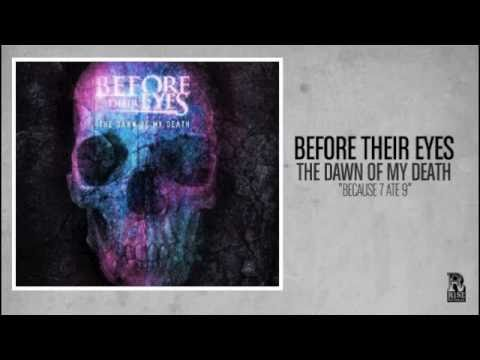 Before Their Eyes - Because 7 Ate 9