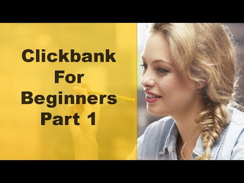 Clickbank For Beginners 2016  - Part 1 - Clickbank Training (No Website Needed)