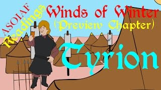Winds of Winter: Tyrion - Preview Chapter (ASOIAF Book Spoilers - Readings Series)
