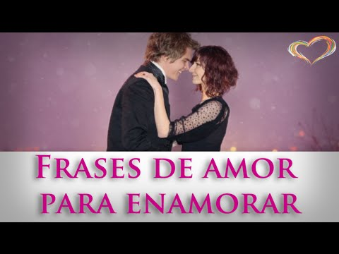 Frases De Amor Para Enamorar, Poemas Romanticos, Versos Para Dedicar A Ellas