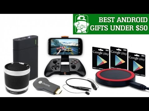 Best Android Gifts $50 – Android Q&A