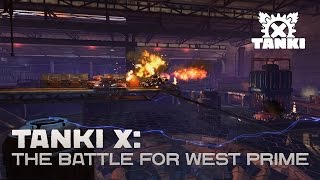 [NEW MAP] Tanki X: The Battle for West Prime