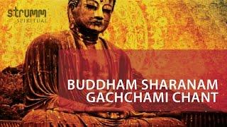 Buddham Sharanam Gachchami Chant