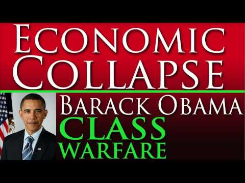 Economic Collapse - President Obama and Class Warfare