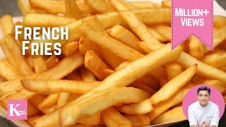 French Fries | The K Kitchen | Kunal Kapur