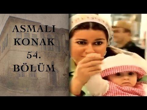 Asmalı Konak - Asmalı Konak 54. Bölüm İzle
