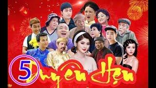 Hài Tết 2019 - Phim Hài Tết DUYÊN HẸN Tập 5 - Phim Hài Tết Mới Nhất 2019