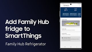 How to connect your Family Hub fridge to SmartThings | Samsung US