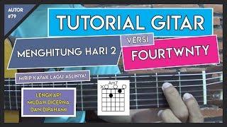Tutorial Gitar (MENGHITUNG HARI 2 - ANDA) VERSI FOURTWNTY