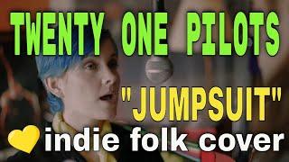 Twenty One Pilots - Jumpsuit (Cover)
