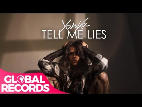 Yanka Tell Me Lies pop music videos 2016