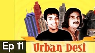 Urban Desi Episode 11