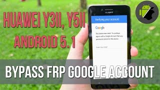 Remove Disable Bypass google account Huawei (Y3ii, Y5ii, etc) android 5.1