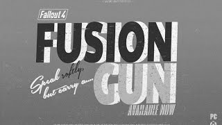 "Fallout 4: ""FUSION GUN"" Official Trailer"
