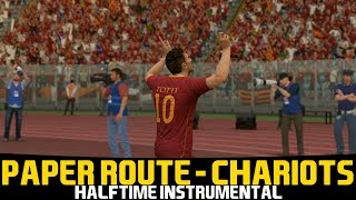 [FIFA17] Halftime Instrumental: Paper Route - Chariots