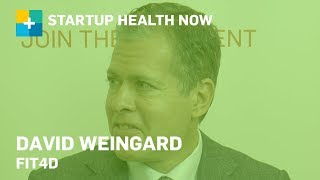 David Weingard, CEO & Founder, Fit4D: StartUp Health NOW