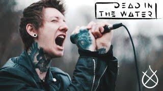 Dead In The Water - Broken (Official Music Video)