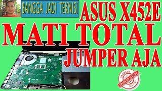 Memperbaiki Asus X452E Mati Total / Repair Laptop X450EP REV: 2.0 Dead