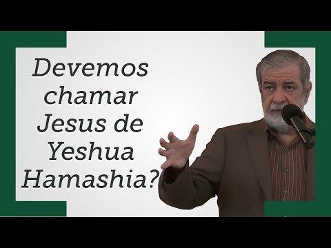 Devemos chamar Jesus de Yeshua Hamashia? - Augustus Nicodemus...