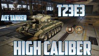 World of Tanks // T23E3 // Ace Tanker // High Caliber // Xbox One