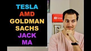 TESLA BIG NEWS, AMD, JACK MA, GOLDMAN SACHS
