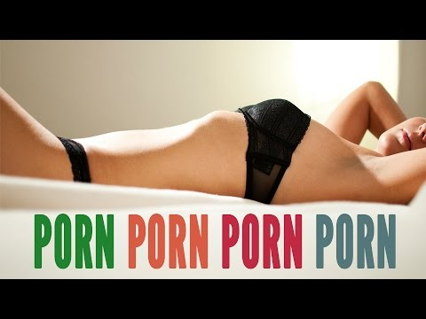 4 Good Reasons Everyone Should Watch Porn